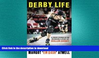 READ book  Derby Life: A Crash Course in the Incredible Sport of Roller Derby  DOWNLOAD ONLINE