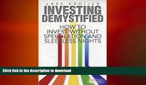 READ ONLINE Investing Demystified: How to Invest Without Speculation and Sleepless Nights