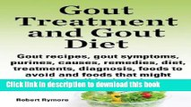 Books Gout Treatment and Gout Diet. Gout Recipes, Gout Symptoms, Purines, Causes, Remedies, Diet,