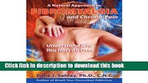 Ebook A Natural Approach to Fibromyalgia and Chronic Pain - Understand Why You Hurt All Over. Full