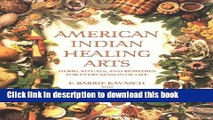 Ebook American Indian Healing Arts: Herbs, Rituals, and Remedies for Every Season of Life Full