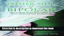 Books The Other Side of Bipolar: Revealing Your Strengths to Move Beyond the Diagnosis Free Online