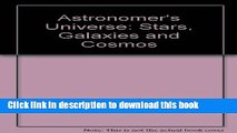 Books The Astronomer s Universe: Stars, Galaxies and Cosmos Full Online