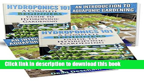 Ebook Hydroponics: Aquaponics (2 in 1 Book Set) Book 1: Hydroponics 101 – Book 2: An Introduction
