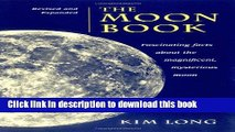 Ebook The Moon Book: Fascinating Facts about the Magnificent Mysterious Moon Full Online