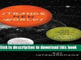 Ebook Strange New Worlds: The Search for Alien Planets and Life Beyond Our Solar System Free