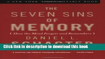 Ebook The Seven Sins of Memory: How the Mind Forgets and Remembers Full Online