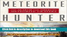 Books Meteorite Hunter: The Search for Siberian Meteorite Craters Free Online
