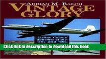 Ebook Vintage Glory: Airline Color Schemes of the 1950 s and 1960 s Full Online