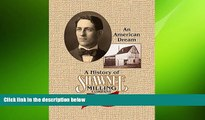 READ book  A History of Shawnee Milling Company: An American Dream 100 Years, 1906-2006 READ