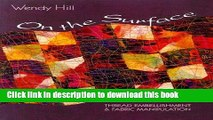Ebook On the Surface: Thread Embellishment   Fabric Manipulation Full Download