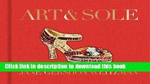 Ebook Art   Sole: A Spectacular Selection of More Than 150 Fantasy Art Shoes from the Stuart