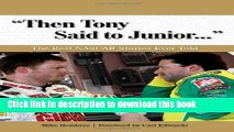 """PDF  """"Then Tony Said to Junior. . ."""": The Best NASCAR Stories Ever Told (Best Sports Stories Ever"""