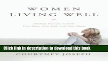 Ebook Women Living Well Find Your Joy In God Your Man