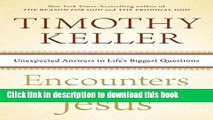 Ebook Encounters with Jesus: Unexpected Answers to Life s Biggest Questions Free Online