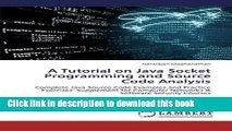 [Read PDF] A Tutorial on Java Socket Programming and Source Code Analysis: Complete Java Source