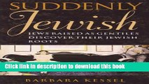 PDF  Suddenly Jewish: Jews Raised as Gentiles Discover Their Jewish Roots (Brandeis Series in