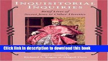 PDF  Inquisitorial Inquiries: Brief Lives of Secret Jews and Other Heretics (Heroes and Villains