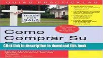 [Read PDF] Cómo Comprar su Primera Casa: How to Buy Your First Home (Spanish) (Guias Practicas)