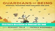 Ebook Guardians of Being: Spiritual Teachings from Our Dogs and Cats Full Online
