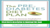 Books The Prediabetes Diet Plan: How to Reverse Prediabetes and Prevent Diabetes through Healthy