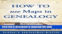 Books How to Use Maps in Genealogy (One-Hour Genealogist Book 2) Full Online