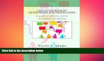 READ book  The Little Book of Networking for Translators (The Little Books for Translators