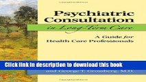 Ebook Psychiatric Consultation in Long-Term Care: A Guide for Health Care Professionals Free