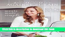 Books Danielle Walker s Against All Grain: Meals Made Simple: Gluten-Free, Dairy-Free, and Paleo