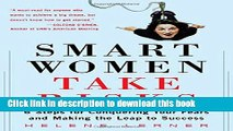 Books Smart Women Take Risks: Six Steps for Conquering Your Fears and Making the Leap to Success
