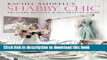 Books Rachel Ashwell s Shabby Chic Treasure Hunting and Decorating Guide Free Online