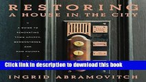 Books Restoring a House in the City: A Contemporary Owner s Guide to Renovating Town Houses, Row