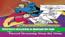 Ebook How To Draw Superheroes : Pencil Drawings Step by Step: Pencil Drawing Ideas for Absolute