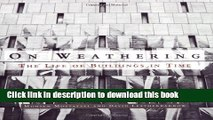 Books On Weathering: The Life of Buildings in Time Full Online