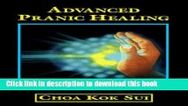 Books Advanced Pranic Healing: A Practical Manual on Color Pranic Healing Full Online