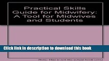 Books Practical Skills Guide for Midwifery: A Tool for Midwives and Students Free Online
