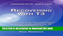 Books Recovering with T3: My Journey from Hypothyroidism to Good Health Using the T3 Thyroid
