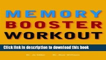 [Read PDF] The Memory Booster Workout: How to Unlock Your Mind s Potential Download Free