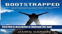 Ebook Bootstrapped: How 75 Entrepreneurs Successfully Bootstrapped Their Startups and How You Can