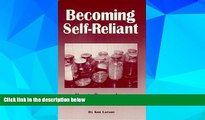 Must Have  Becoming Self Reliant: How to be Less Dependent on Society and the Government with