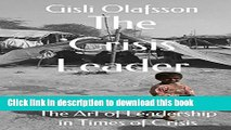 Books The Crisis Leader: The Art of Leadership in Times of Crisis Free Online