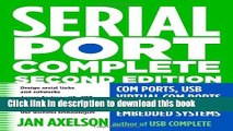 [Read PDF] Serial Port Complete: COM Ports, USB Virtual COM Ports, and Ports for Embedded Systems