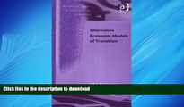 READ THE NEW BOOK Alternative Economic Models of Transition (Alternative Voices in Contemporary