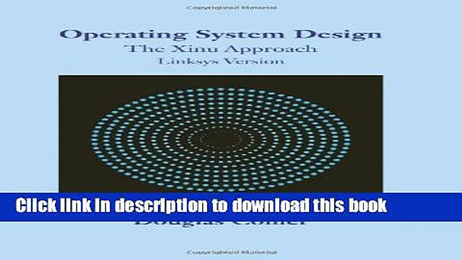 Read Pdf Operating System Design The Xinu Approach Linksys Version Ebook Free Video Dailymotion