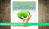 FAVORIT BOOK Go Green: Green Living- Green Facts, Green Energy, And Tips For Going Green READ NOW