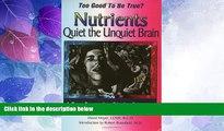Big Deals  Too Good to be True? Nutrients Quiet the Unquiet Brain--A Four Generation Bipolar