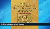 EBOOK ONLINE Legal and Ethical Aspects of Health Information Management (Health Information