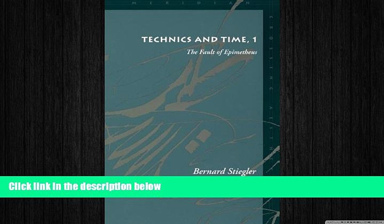 1 The Fault of Epimetheus Technics and Time
