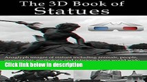 Books The 3D Book of Statues. Anaglyph images of statues including animals, people, monuments,