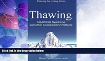 READ FREE FULL  Thawing Adult/Child Syndrome and other Codependent Patterns (Volume 1)  READ Ebook